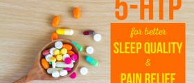Best Supplements for Fibromyalgia: 5-HTP for Better Sleep Quality and Pain Relief