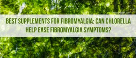 Best Supplements for Fibromyalgia: Can Chlorella Help Ease Fibromyalgia Symptoms?